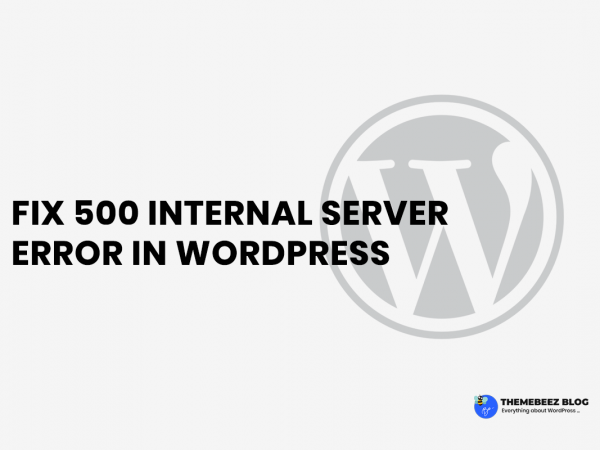 Fix 500 internal server error in WordPress like a boss