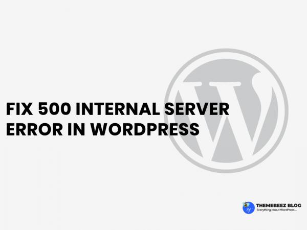 Fix 500 internal server error in WordPress like a boss