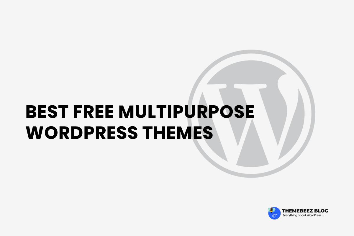 10+ Hand-picked best free multipurpose WordPress themes