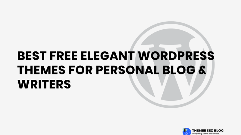 20+ Best Free Elegant WordPress Themes for Personal Blog & Writers