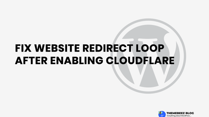 Fix Website Redirect Loop After Enabling Cloudflare