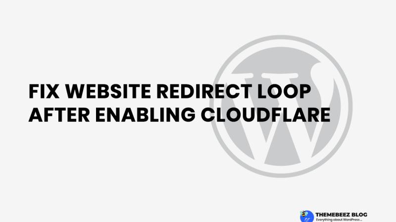 FIX WEBSITE REDIRECT LOOP AFTER ENABLING CLOUDFLARE
