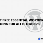 Best Free Essential Wordpress plugins For All Bloggers