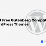 Best Free Gutenberg Compatible WordPress Themes