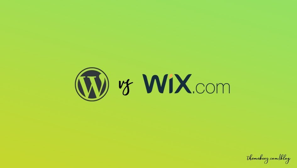Wix vs WordPress – Which One is Better To Choose for Building Website? (2020)