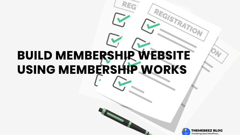 How To Build Membership Website With Membership Works Plugin & WordPress