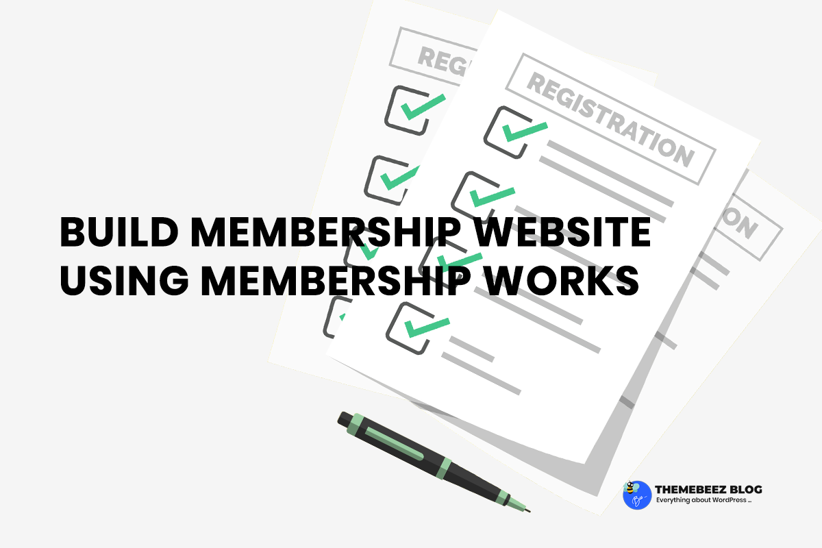 How To Build Membership Website With Membership Works Plugin & WordPress