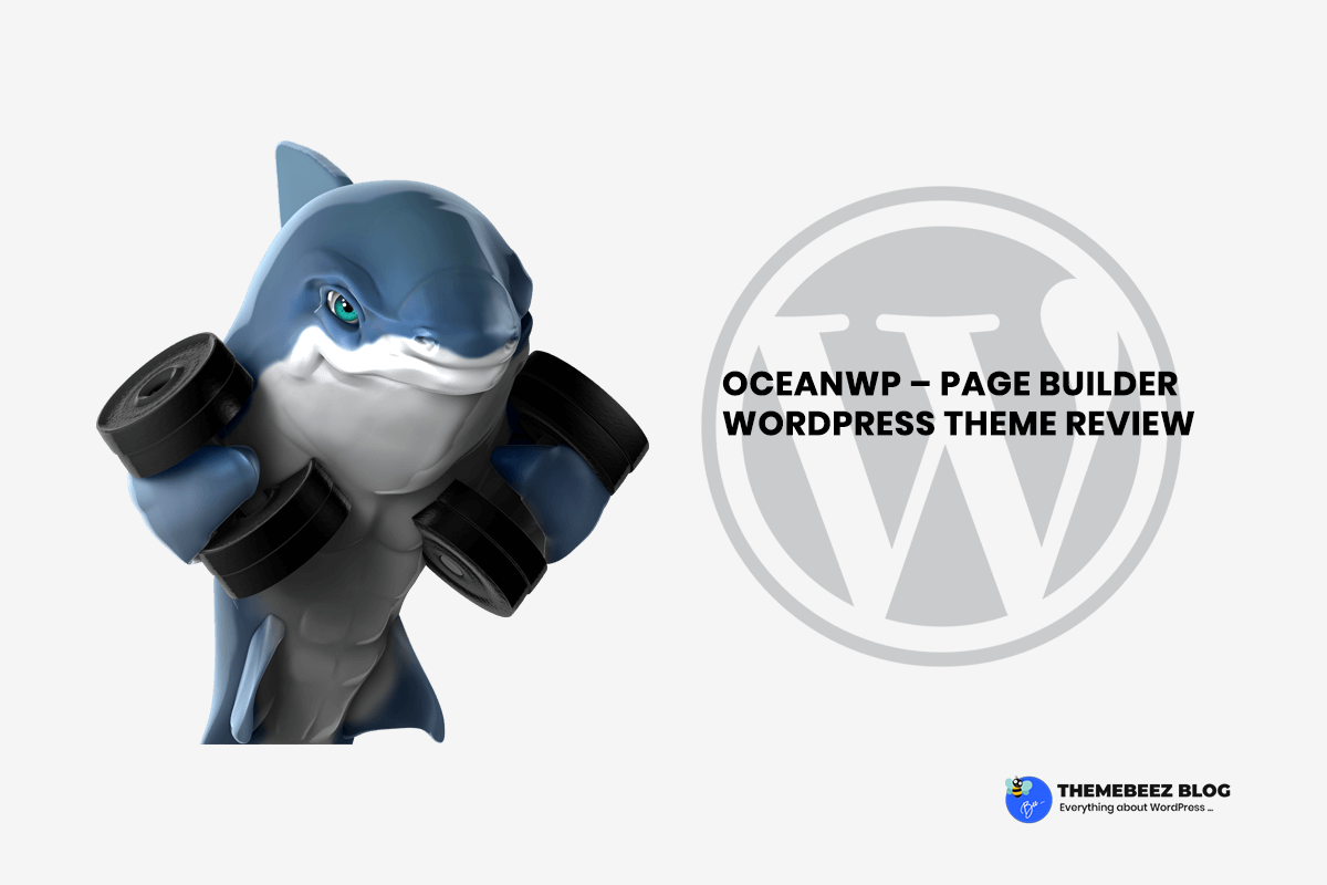 OceanWP – Page Builder WordPress Theme Review