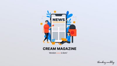 Cream Magazine Version 2.0.0 (Optimized, Features & Performance)