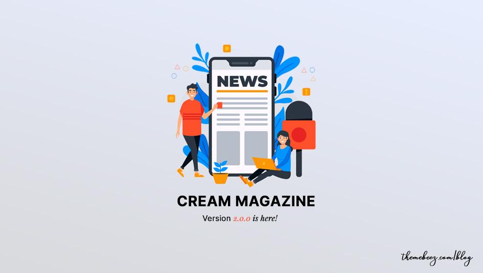 Cream Magazine Version 2.0.0 (Optimized, Features & Performance)